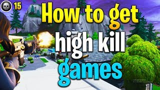 How to get HIGH ELIMINATIONS games in Fortnite! Fortnite tips
