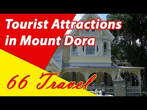 List 8 Tourist Attractions in Mount Dora, Florida   Travel to United States