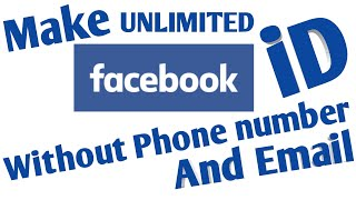 How To Create Unlimited Facebook Accounts Without Phone Number And Email