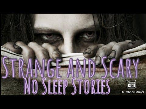 """Strange and Scary No Sleep Stories."""
