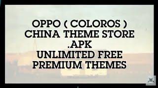 OPPO (ColorOS) : China Theme Store App [Premium Themes For Free]