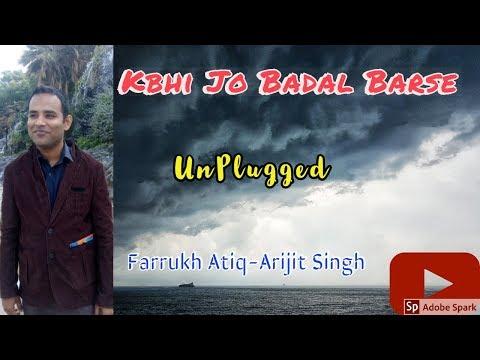 kabhi-jo-badal-barse-|-unplugged-|-farrukh-atiq-|-lyrics-|-arijit-singh-(jackpot)