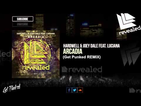 Hardwell & Joey Dale feat. Luciana - Arcadia (Get Punked Remix)