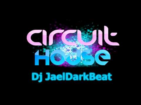 circuit house music 2012 dj jaeldarkbeat youtube