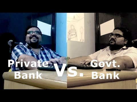 Private Bank vs. Govt. Bank
