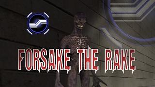 Forsake The Rake (HELP ME GEORGE!!)