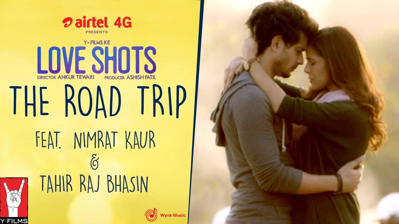 Love Shots - Full Film #1: THE ROAD TRIP feat. Nimrat Kaur   Tahir Raj Bhasin