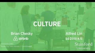 Lecture 10 - Culture (Brian Chesky, Alfred Lin)