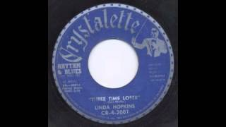 LINDA HOPKINS - THREE TIME LOSER - CRYSTALETTE