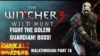 The Witcher 3: Fight the Guardian (Golem) Walk Through Part 18