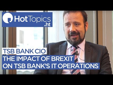The impact of Brexit on TSB Bank's IT operations