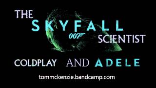 Tom McKenzie Mashup The Skyfall Scientist   Coldplay and Adele