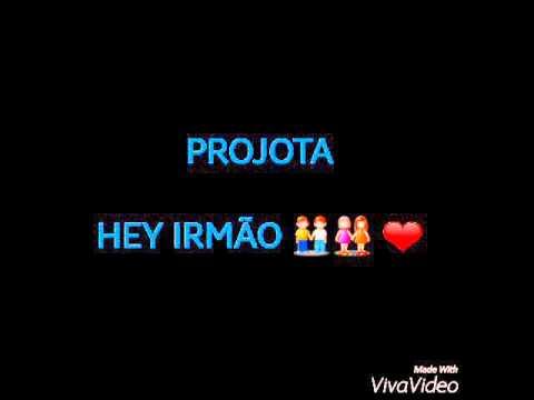 Projota Hey Irmao (LETRA)