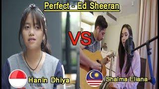 Perfect Ed Sheeran Hanin Dhiya VS Shalma Eliana who sang it better