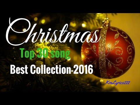 Christmas - Best Collection -2016( Top 30 song)-[Christmas  Music]