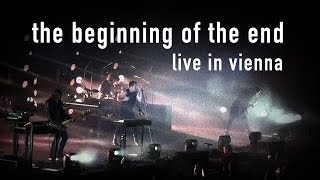NINE INCH NAILS - The Beginning of the End (LIVE in Vienna, 2014)