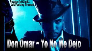 Don Omar [Tiraera Pa Daddy Yankee] ~ Yo No Me Dejo