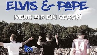 ELVIS & PAPE - Mehr als ein Verein (HD offizielles Video)