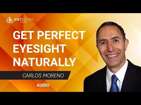 How to get Perfect Eyesight at any Age, Naturally