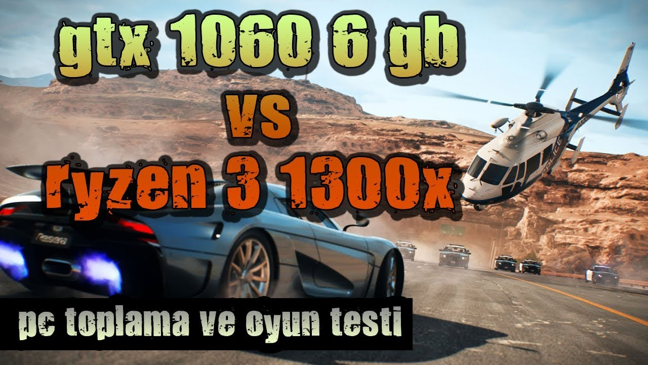 AMD Ryzen 3 1300x Gtx 1060 6gb PC TOPLAMA - OYUN PC TOPLAMA - PC TOPLAMA - YouTube
