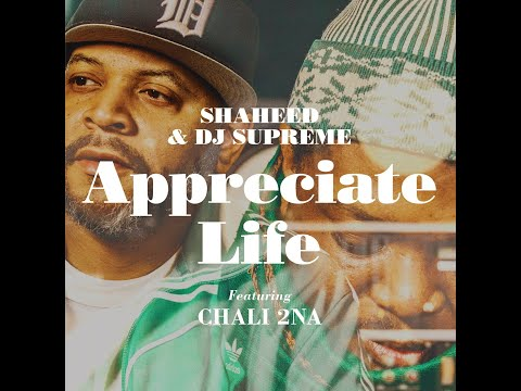 SHAHEED AND DJ SUPREME- APPRECIATE LIFE FEAT. CHALI 2NA OFFICIAL VIDEO