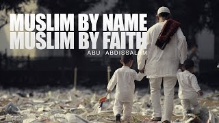 Muslim By Name To Muslim By Faith - True Story