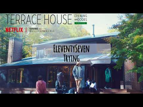 EleventySeven - Trying (Terrace House Theme Song)