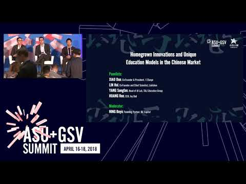 ASU GSV Summit: ChinaWorld: Homegrown Innovations and Unique Education Models in the Chinese Market