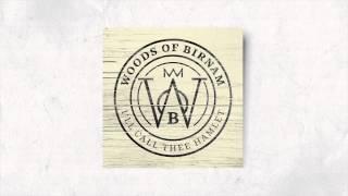 Woods of Birnam - I'll Call Thee Hamlet (Album Version / Lyric Video)
