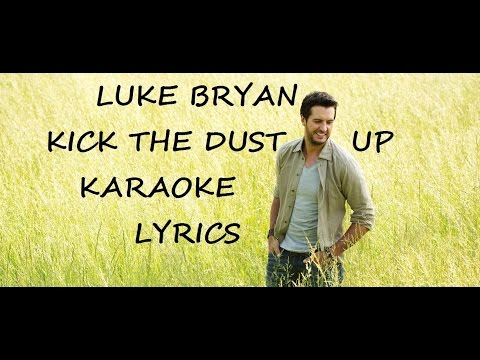 LUKE BRYAN - KICK THE DUST UP KARAOKE VERSION LYRICS