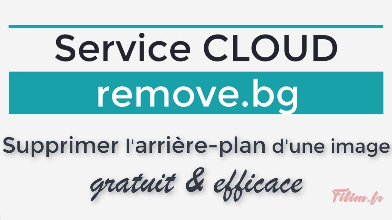 Service Cloud Remove bg - Supprimer l'arrière plan d'une image - gratuit & efficace
