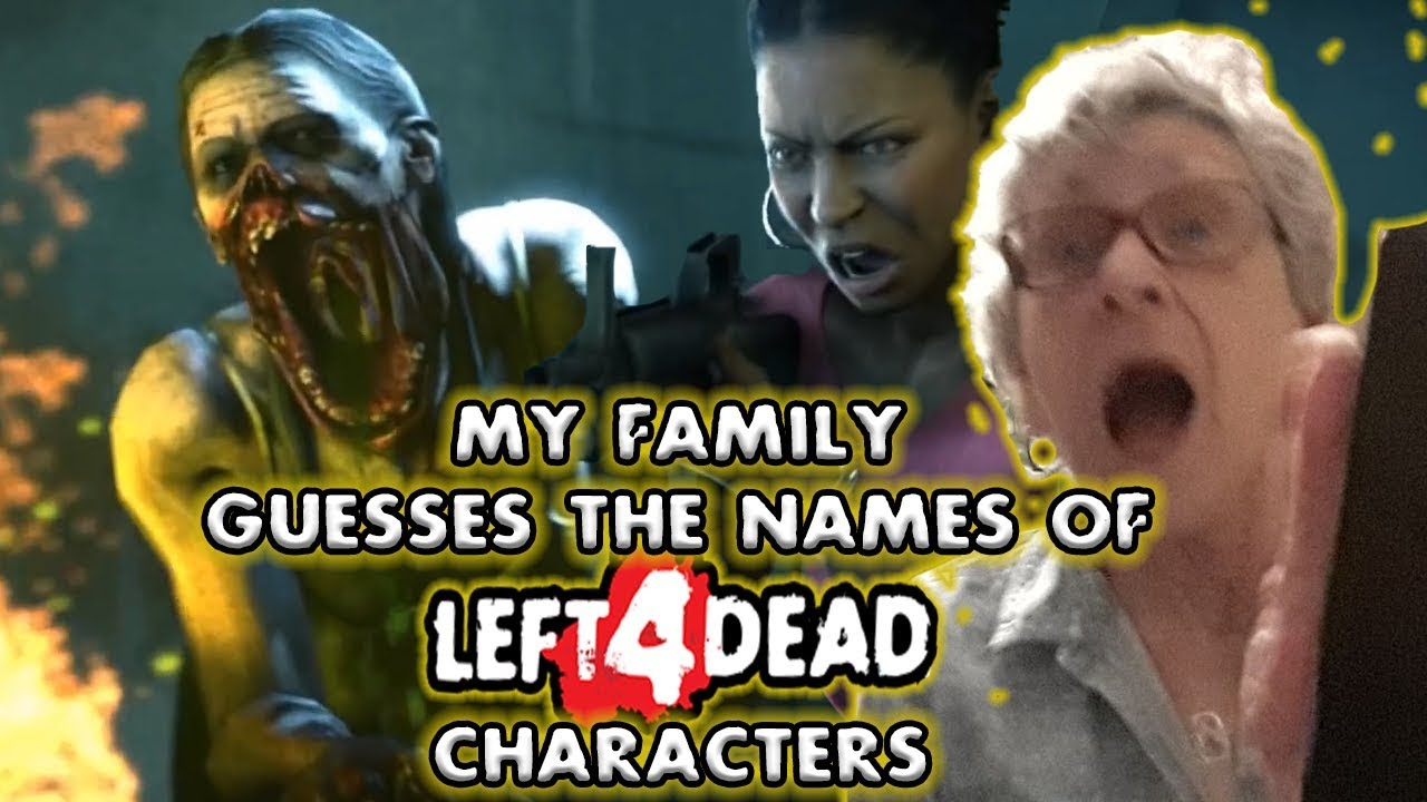 My Family Guesses the Names of L4D Characters