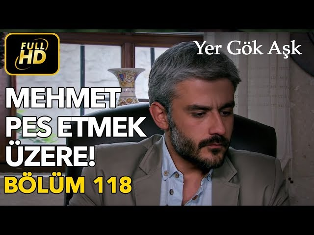 Yer Gök Aşk > Episode 118