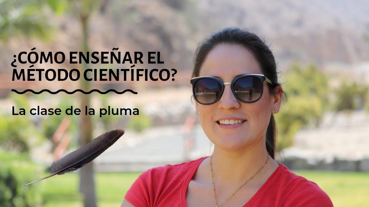 ¿Cómo enseñar el método científico? La Clase de la Pluma