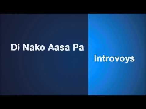 Di Nako Aasa Pa - Introvoys (Audio)
