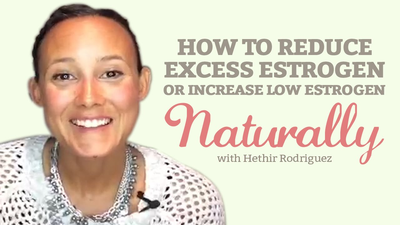 How Can I Reduce Estrogen Naturally