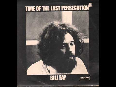 Bill Fay - Time Of The Last Persecution - LP - Side One
