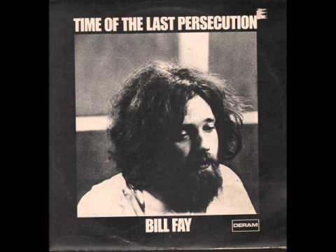 Клип Bill Fay - Time Of The Last Persecution