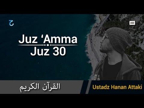 juz-amma-paling-merdu-juz-30-full-ustadz-hanan-attaki,-murottal-surat-pendek-al-qur'an