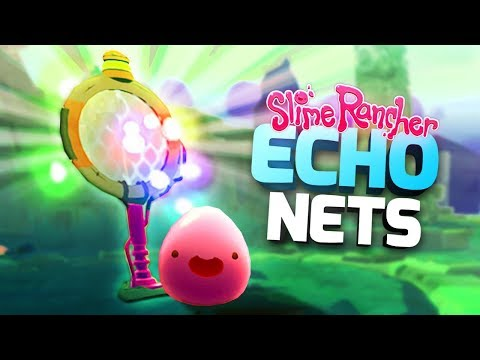 ECHO NETS FOR CHRISTMAS! - Slime Rancher 1.1.0 Full Version Gameplay Part 20