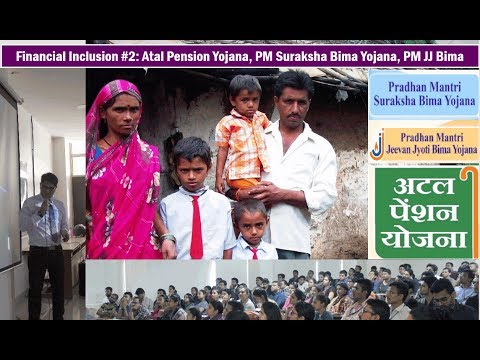 Fin.Inclusion #2: Atal Pension, PM Surakasha Bima Yojana, PM