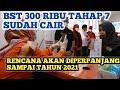 BST 300 RIBU SUDAH CAIR ~ BST AKAN DIPERPANJANG HINGGA TAHUN 2021