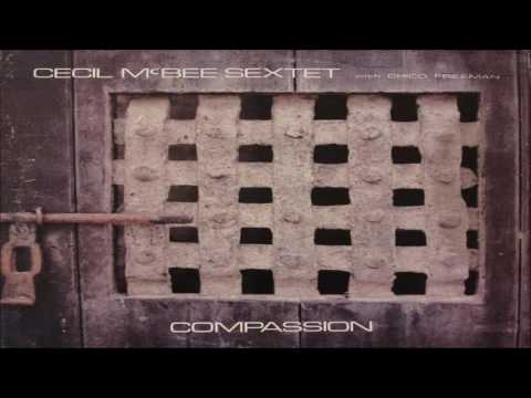 Cecil McBee Sextet - Compassion