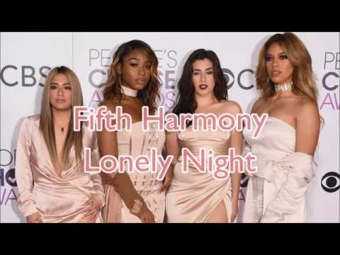 Fifth Harmony ~ Lonely Night ~ Lyrics