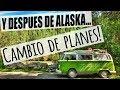 Y después de Alaska... cambio de planes!