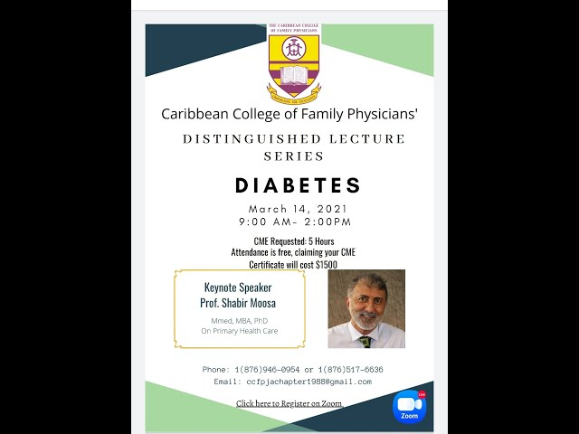CARIBBEAN COLLEGE OF FAMILY PHYSICIANS DISTINGUISHED LECTURE SERIES - CNCD - DIABETES