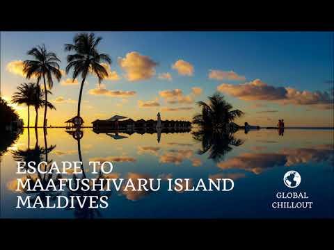 Escape to Maafushivaru Island in Maldives - A Beautiful Chillout & Lounge Mix