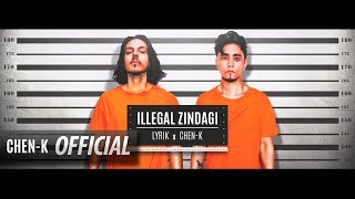 CHEN-K  - Illegal Zindagi (Lyrics) x LYRIK || Explicit || Urdu Rap