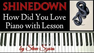 Shinedown How did you Love Easy Piano w/LESSON