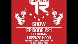 Ep. 221 - Lorenzo Hood - Pro MMA Fighter with 15 1st round KOs!